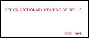 PPT ON DICTIONARY MEANING REP-12